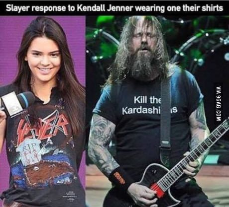 Slayer's response to Kendall Jenner wearing their shirt. Said it before, I'll say it again...if you DON'T listen to the band, you DON'T get to wear the shirt! Go back to your hip-hop, sweetie & leave the metal to us ;)