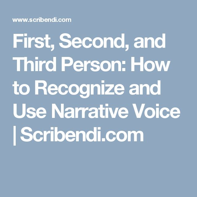 First, Second, and Third Person: How to Recognize and Use Narrative Voice | Scribendi.com