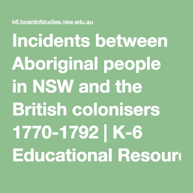 Incidents between Aboriginal people in NSW and the British colonisers 1770-1792 | K-6 Educational Resources | Board of Studies NSW