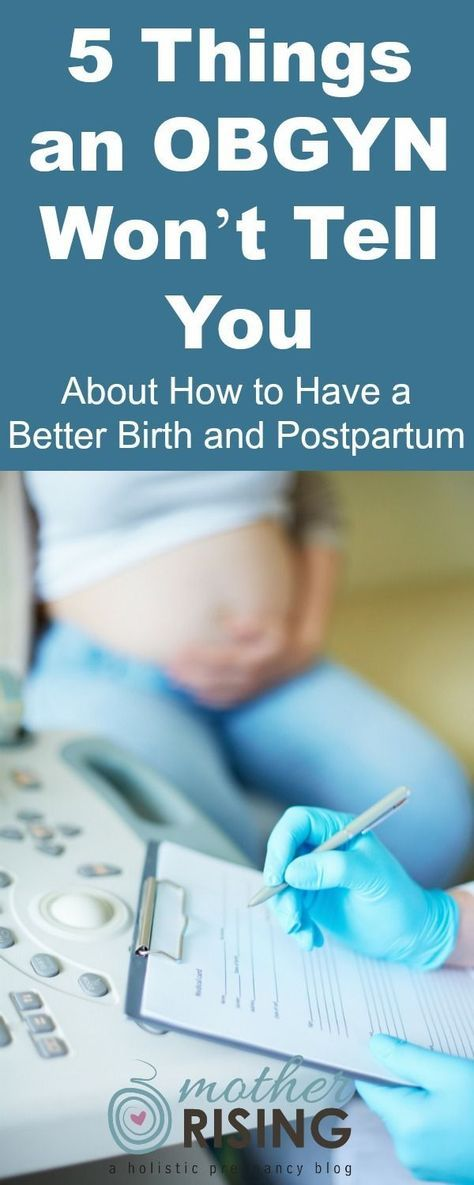 Typical prenatal care leaves much to be desired. Here are 5 things your OBGYN won't tell you on how to have a better birth and postpartum.