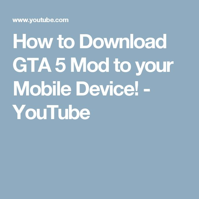 How to Download GTA 5 Mod to your Mobile Device! - YouTube