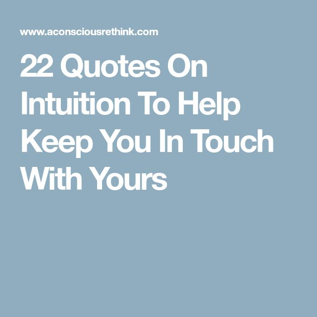 22 Quotes On Intuition To Help Keep You In Touch With Yours