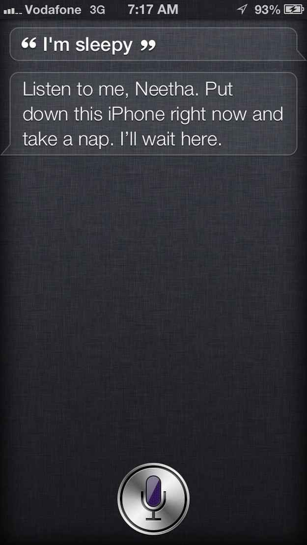 When you want to have pillow talk:   19 Things To Ask Siri When You're Bored