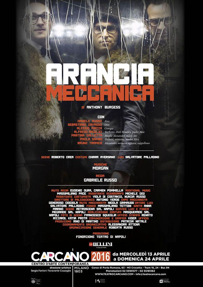 ARANCIA MECCANICA | Teatro Carcano. Locandina ufficiale.