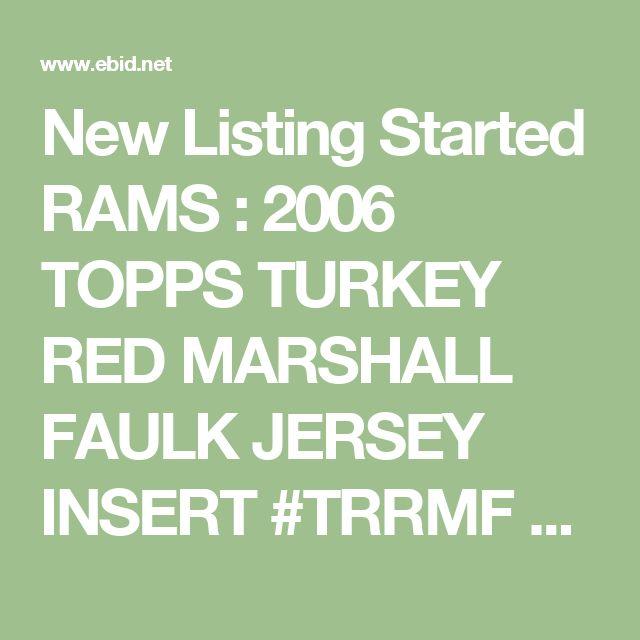 New Listing Started RAMS : 2006 TOPPS TURKEY RED MARSHALL FAULK JERSEY INSERT #TRRMF $3.99