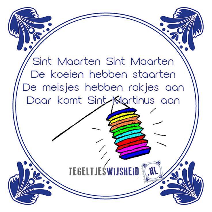 Sint Maarten liedjeLeuke tegeltjeswijsheid. . Volg en pin ons. Een leuk cadeautje nodig? Op www.tegeltjeswijsheid.nl maak je je eigen tegeltje of kies je een van onze spreuktegeltjes #tegeltjeswijsheid #quote #grappig #tekst #tegel #oudhollands #dutch #wijsheid #spreuk #gezegde #cadeau #tegeltje #wise #humor #funny #hollands #dutch #spreuken #citaten #spreuktegel