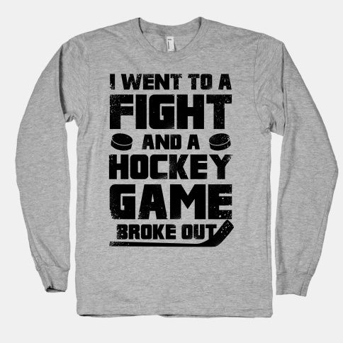 I Went To a Fight and a Hockey Game Broke Out long sleeve
