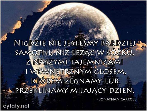Nigdzie nie jesteśmy bardziej samotni niż leżąc w łóżku... #Carroll-Jonathan…