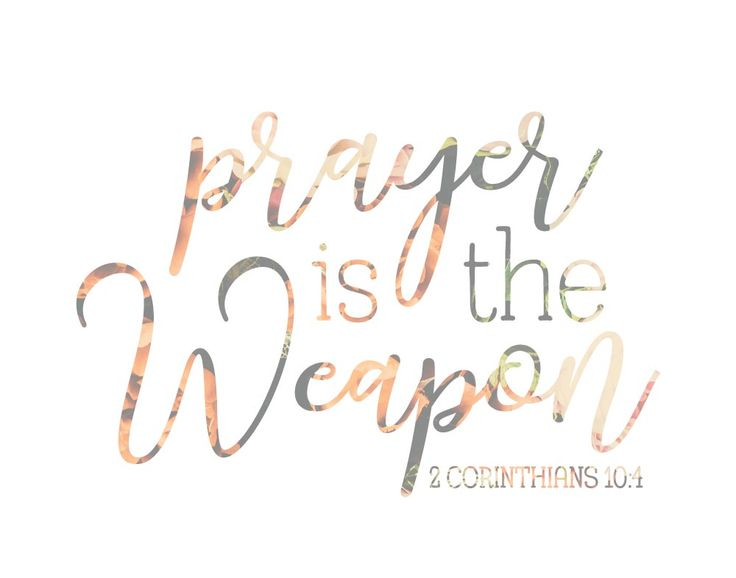 Prayer is the Weapon 2 Corinthians 10:4  When we face a battle, often times, our first response is to tell a friend or family member. Then maybe think about it day and night until we drain ourselves #prayer