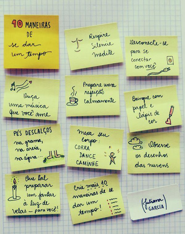 Abra tempo para você. http://julianaggarcia.com.br/sobre-a-arte-de-se-dar-um-tempo-ou-como-criar-seu-retiro-pessoal/
