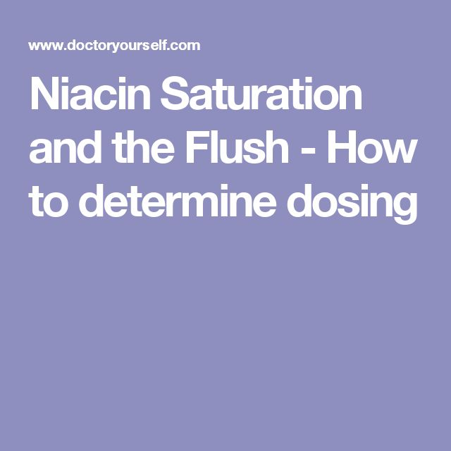 Niacin Saturation and the Flush - How to determine dosing