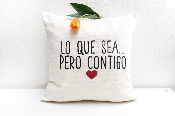 Lo que sea pero contigo - Quote pillow cover - gift for newlywed - bridal pillow - love quotes - almohada - cojín