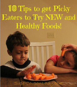 10 Tips for Getting Picky Eaters to Try New and Healthy Foods! MUST READ for Battle Free Meal Times!