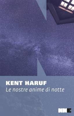 """""""Le nostre anime di notte"""", l'ultimo romanzo di Kent Haruf"""