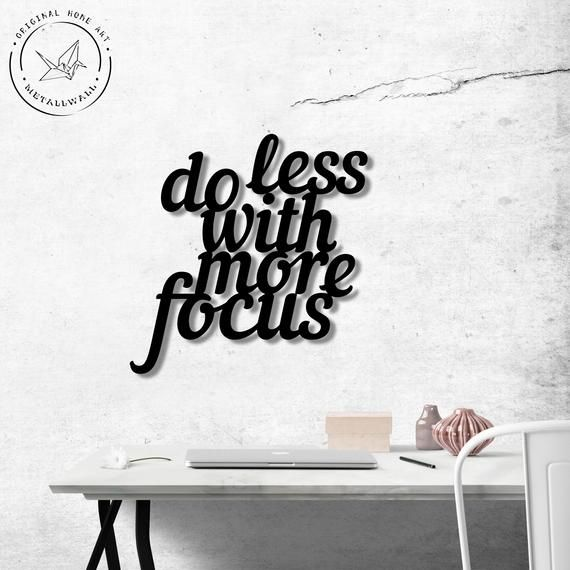 Do Less With More Focus Metal Wall Art Signs With Sayings Etsy Wall Art Sign Metal Wall Art Metal Letter Wall Art