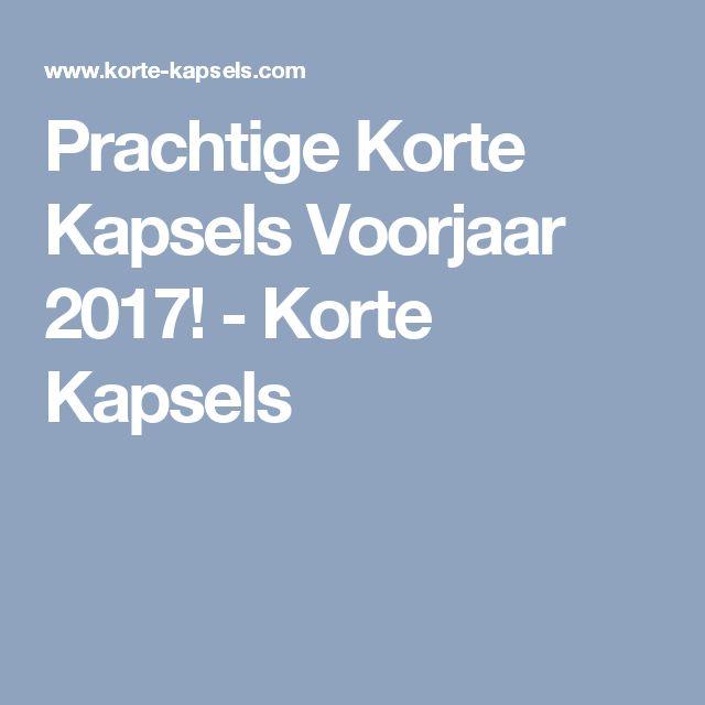 Prachtige Korte Kapsels Voorjaar 2017! - Korte Kapsels