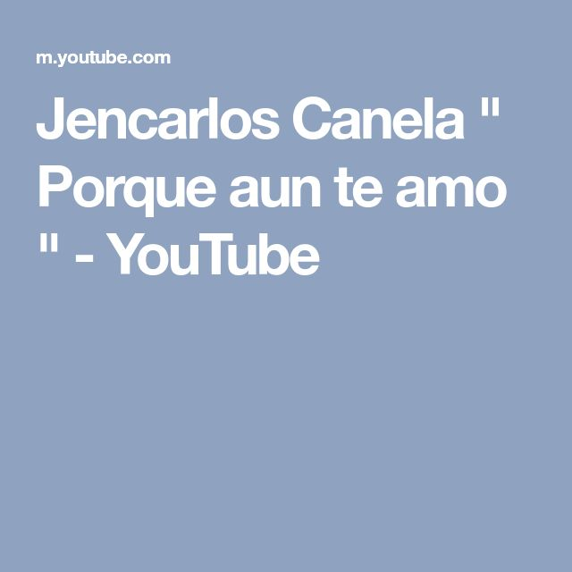 "Jencarlos Canela "" Porque aun te amo "" - YouTube"