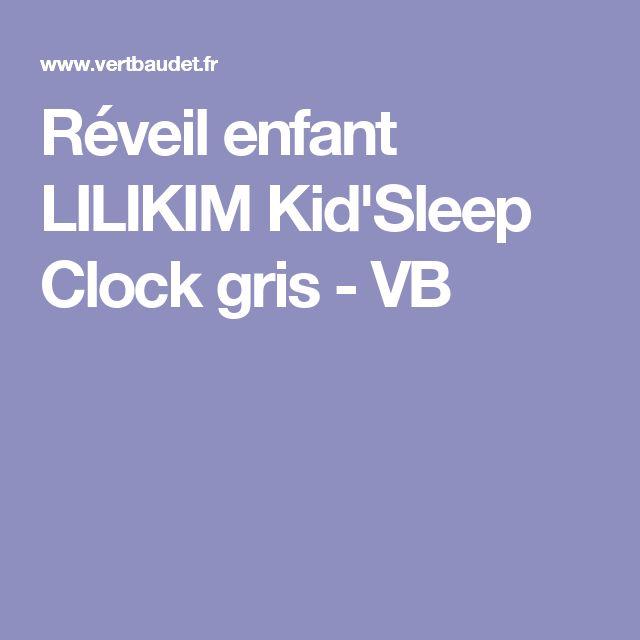 Réveil enfant LILIKIM Kid'Sleep Clock gris - VB