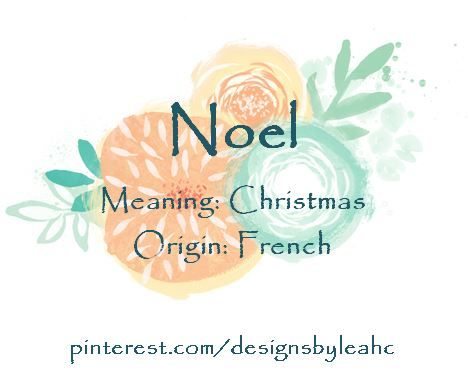 Baby Boy Name: Noel. Meaning: Christmas. Origin: French ...