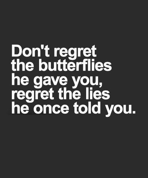 Quotes About Love: 't Regret The Butterflies He Gave You