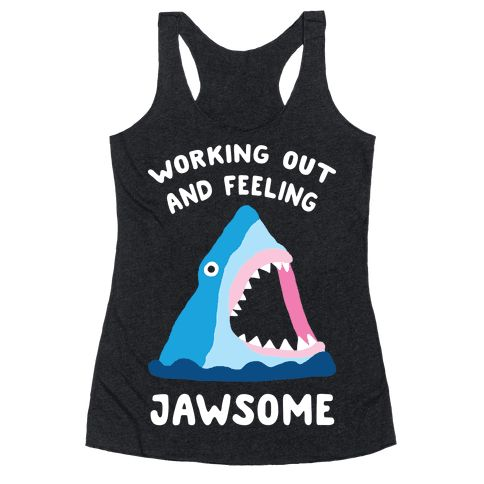 Working Out And Feeling Jawsome - Show off your love of working out AND your love of sharks with this ocean lover's, shark pun, fitness humor shirt! Now get to the gym, crush that workout and feel JAWSome!