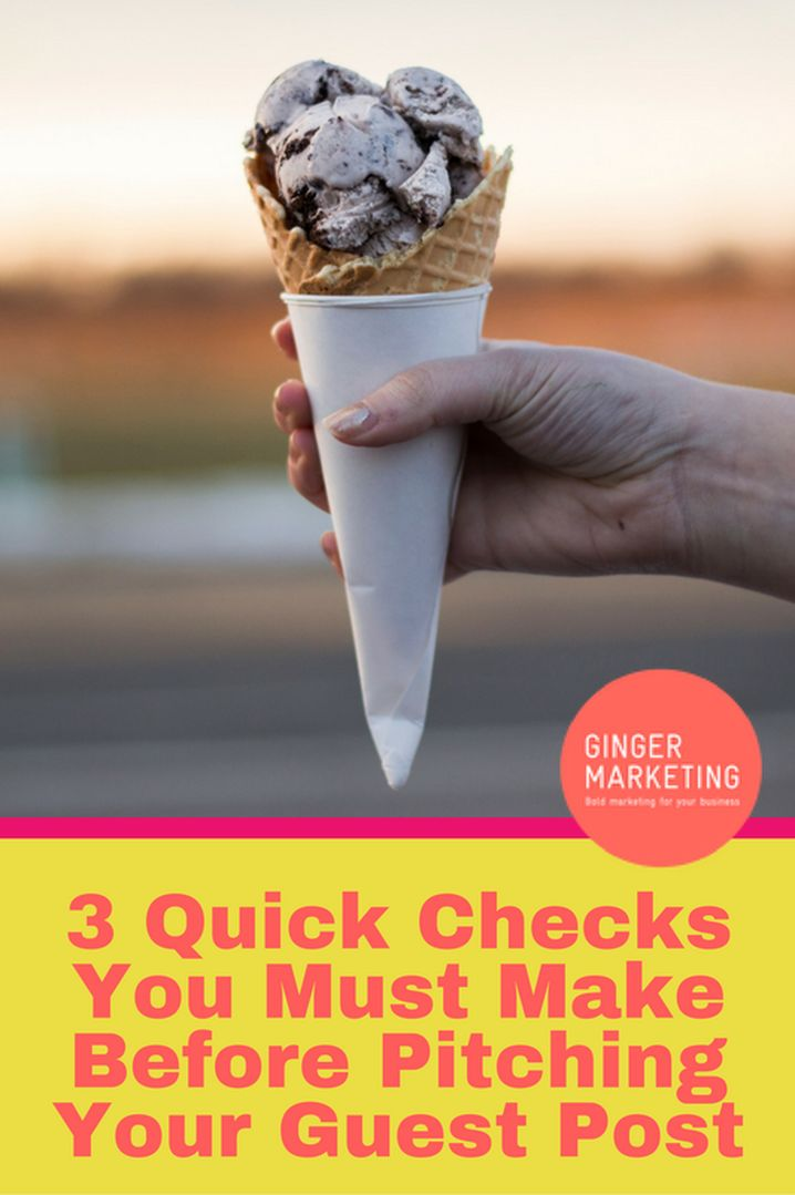 3 Quick Checks You Must Make Before Pitching Your Guest Post // Ginger Marketing HQ
