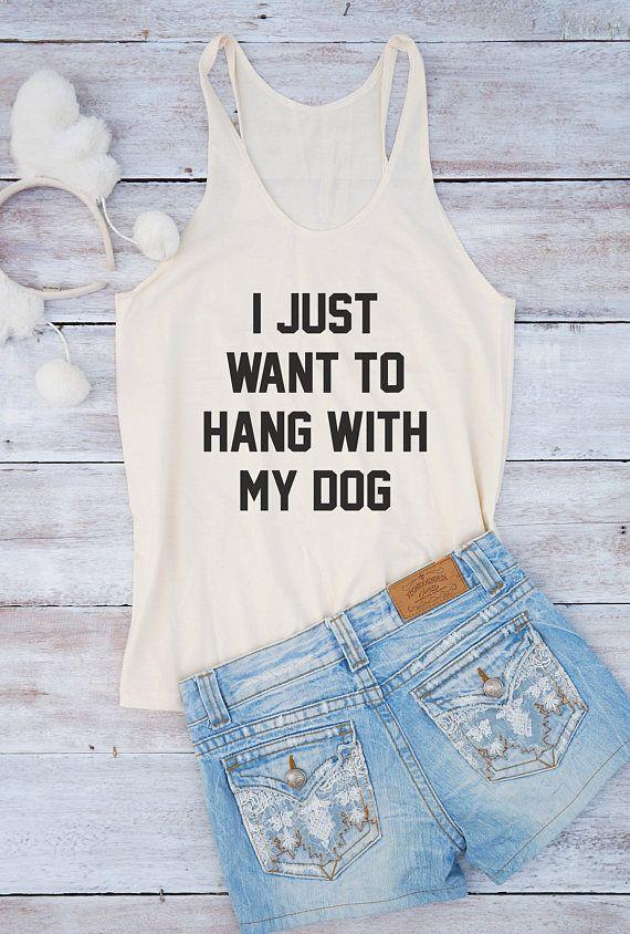 I just want to hang with my dog shirt dog tank teen shirt