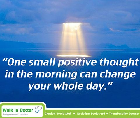 """""""One small positive thought in the morning can change your whole day."""" #sundaymotivationals #WalkInDoctor"""