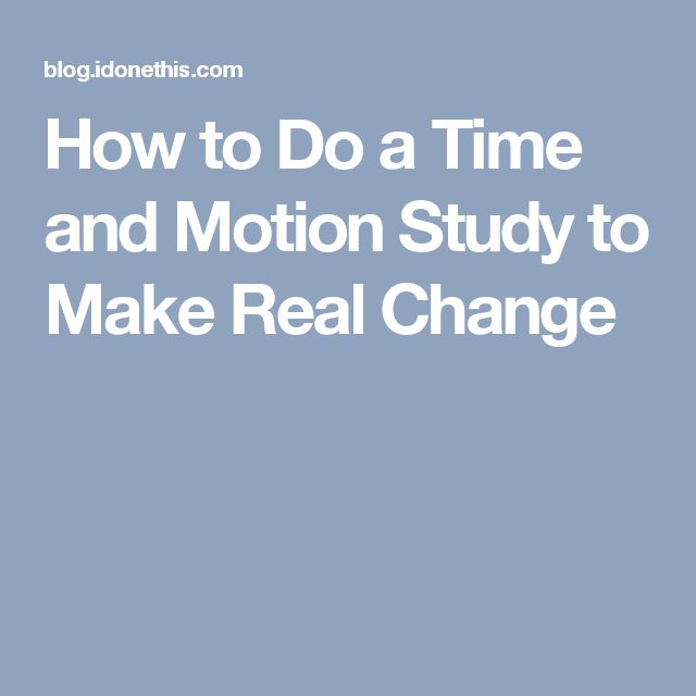 How to Do a Time and Motion Study to Make Real Change