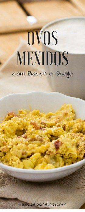 Ovos Mexidos com Bacon e Queijo | Malas e Panelas