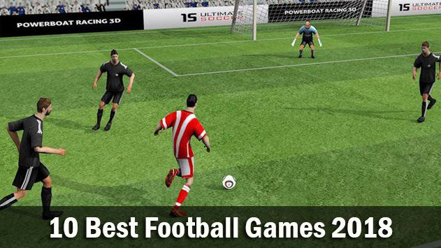 Top 10 Best Free Football Games To Download Right Now Fifa 2018 Android Football Soccer Games Download Fifaworldcup Soccer Football Games Free Football
