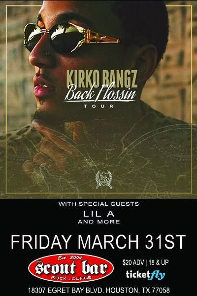 Kirko Bangz w/ special guests Lil A, Str8 Money Kdog , Lil C & A1 - https://www.muvents.com/houston/event/kirko-bangz-w-special-guests-lil-a-str8-money-kdog-lil-c-a1/ - Event Show Time: March 31 @ 8:00 pm -   Scout Bar presents Kirko Bangz Lil A and more Friday Mar 31, 2017 Doors: 8:00 PM Show: 10:00 PM 18 and over $20 Advance $25 Day of show #HoustonMusic #MusicHouston