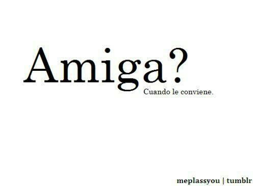 Tag Frases Para Ex Amiga Falsa Tumblr