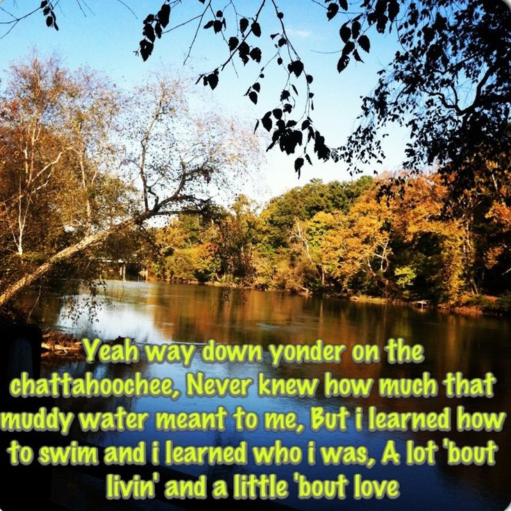 Country Lyrics Country Quotes Chattahoochee Alan Jackson