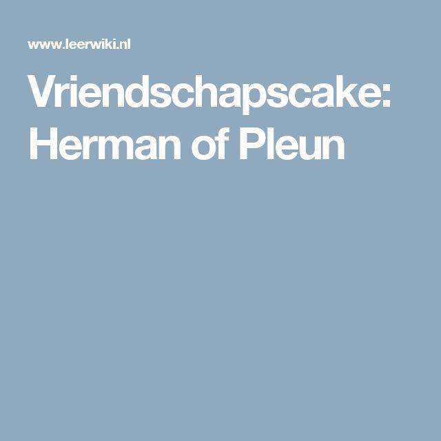 Vriendschapscake: Herman of Pleun