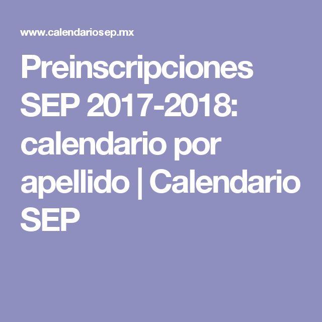 Preinscripciones SEP 2017-2018: calendario por apellido | Calendario SEP