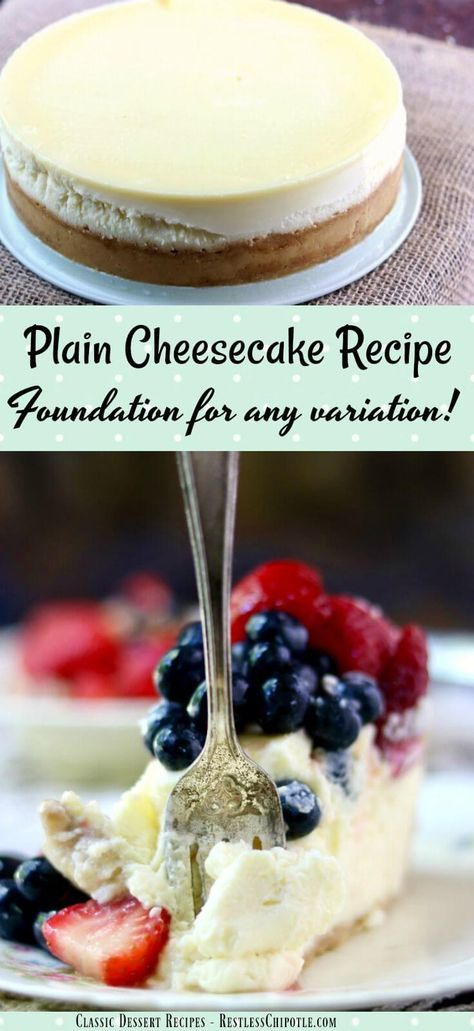 Plain cheesecake recipe is the best homemade cheesecake ever AND the perfect foundation for thousands of variations! You'll love this Creamy New York Style cheesecake! It never cracks! From RestlessChipotle.com via @Marye at Restless Chipotle