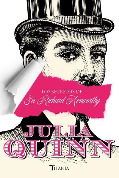 Los secretos de Sir Richard Kenworthy // Julia Quinn // Titania época (Ediciones Urano)