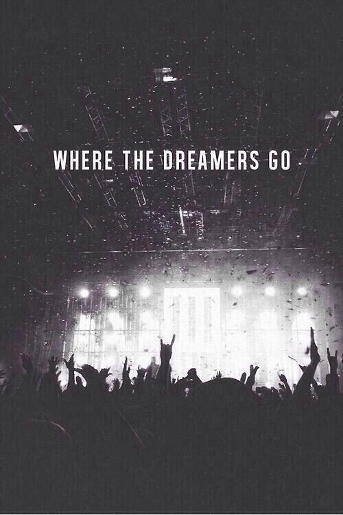 Where the dreamers go.