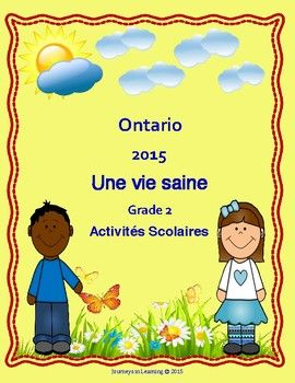 Ontario Healthy Living Grade 2--Une Vie saine  2e anne Activits Scolaire.An easy and worry free way to deliver the new Healthy Living Curriculum in FRENCH!  A full preview is available. Please check it out!***Please Note: Teacher's notes in English and French and all student activity pages, en Francais!***Use this Ontario Healthy Living Grade 2 resource as a starting point and expand as necessary, or to quickly cover an expectation.This resource covers the Healthy Living section is Part C…