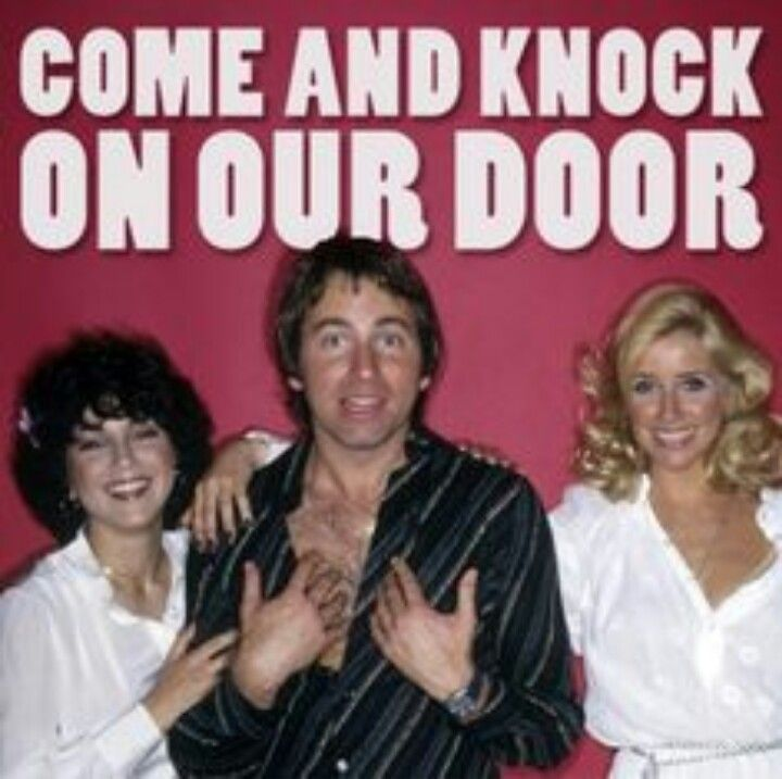 Theme Song Come And Knock On Our Door We Ve Been Waiting For You Three S Company Three S Company Top Tv Shows