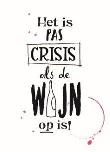 Het is pas crisis als de wijn op is!  #Hallmark #HallmarkNL #versvandepers #wenskaart