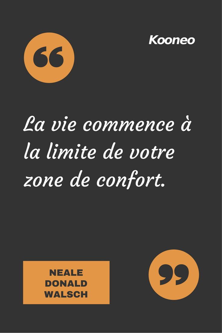 [CITATIONS] La vie commence à la limite de votre zone de confort. NEALE DONALD WALSCH #Ecommerce #Kooneo #Nealedonaldwalsch : www.kooneo.com