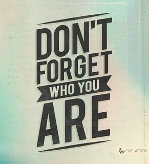 don't forget who you are: Inspiration, Writing Quotes, Graphics Design, True Words, Design Art, Typography Art, Forget, Love Quotes, Vintage Style