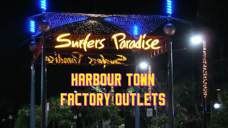 Harbour Town ☆ Surfers Paradise ☆ Direct Factory Outlet #surfersparadise #queensland #goldcoast #australia #shopping