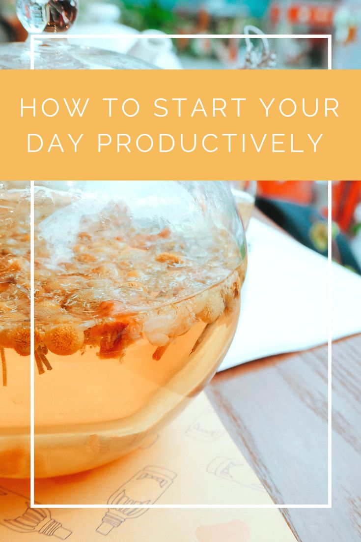 How to start your day productively