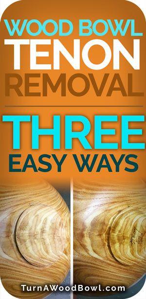 Wood Bowl Tenon Removal Three Easy Ways