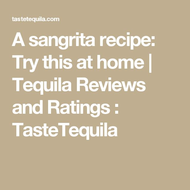 A sangrita recipe: Try this at home | Tequila Reviews and Ratings : TasteTequila