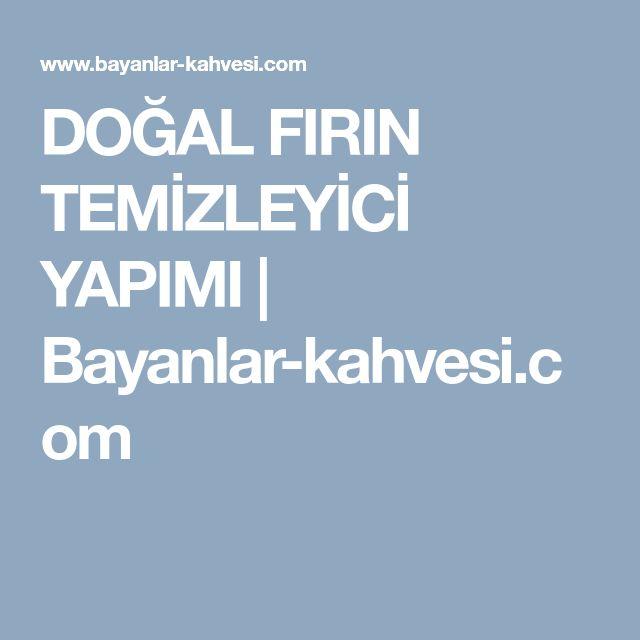 DOĞAL FIRIN TEMİZLEYİCİ YAPIMI   Bayanlar-kahvesi.com