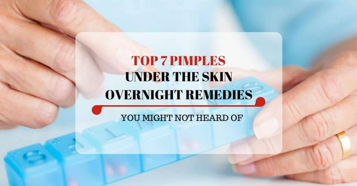 Top 7 Pimples Under The Skin Overnight Remedies You Might Not Heard Of Cystic are more annoying than regular zits. Check out these 7 pimples under the skin overnight remedies that can bid goodbye to those zits for good.
